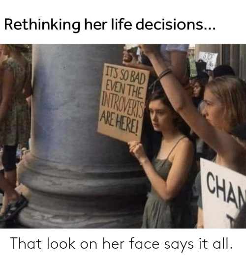 face: That look on her face says it all.
