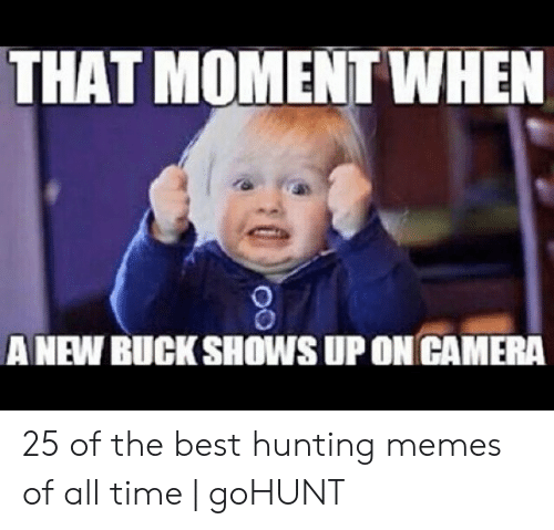 THAT MOMENT WHEN ANEW BUCK SHOWS UP ON CAMERA 25 of the Best
