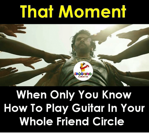 Guitar, How To, and Indianpeoplefacebook: That Moment  When Only You Know  How To Play Guitar In Your  Whole Friend Circle