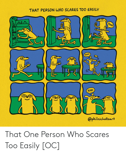 That One: That One Person Who Scares Too Easily [OC]