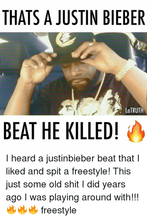 Old Shit: THATS A JUSTIN BIEBER  LaTRUTH  BEAT HE KILLED! I heard a justinbieber beat that I liked and spit a freestyle! This just some old shit I did years ago I was playing around with!!! 🔥🔥🔥 freestyle