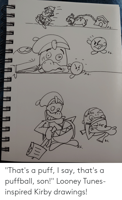 """Drawings: """"That's a puff, I say, that's a puffball, son!"""" Looney Tunes-inspired Kirby drawings!"""