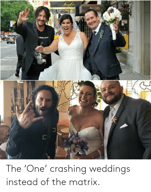 instead: The 'One' crashing weddings instead of the matrix.