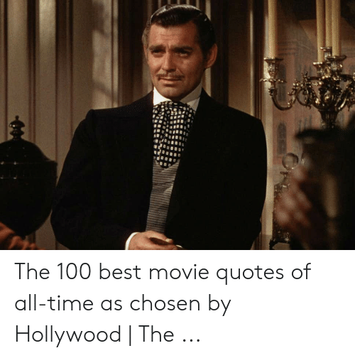 The 100 Best Movie Quotes of All-Time as Chosen by Hollywood ...