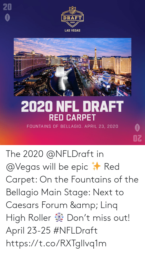 miss: The 2020 @NFLDraft in @Vegas will be epic ✨  Red Carpet: On the Fountains of the Bellagio Main Stage: Next to Caesars Forum & Linq High Roller 🎡  Don't miss out! April 23-25 #NFLDraft https://t.co/RXTgllvq1m