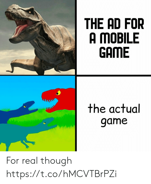 for real: THE AD FOR  A MOBILE  GAME  the actual  game For real though https://t.co/hMCVTBrPZi
