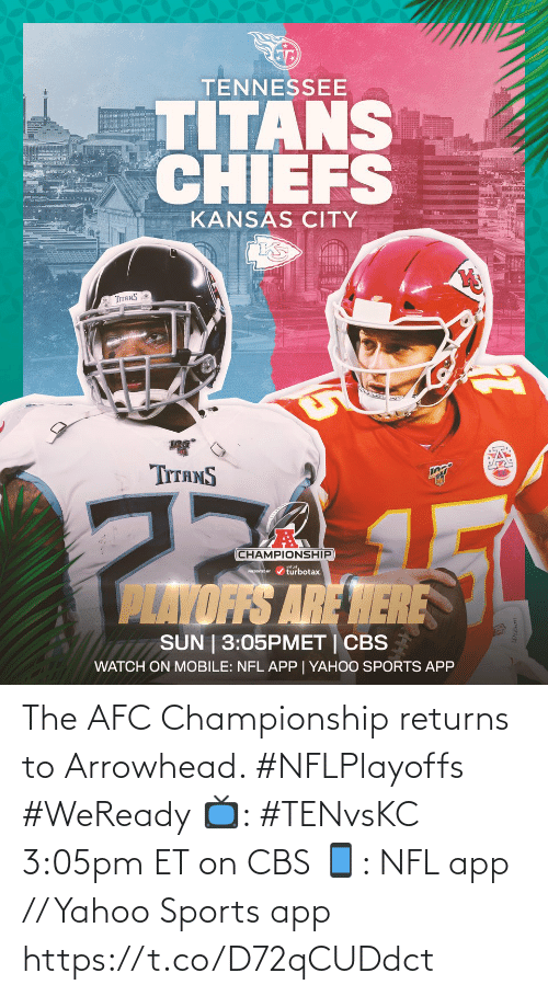 Afc Championship: The AFC Championship returns to Arrowhead. #NFLPlayoffs #WeReady  📺: #TENvsKC 3:05pm ET on CBS 📱: NFL app // Yahoo Sports app https://t.co/D72qCUDdct