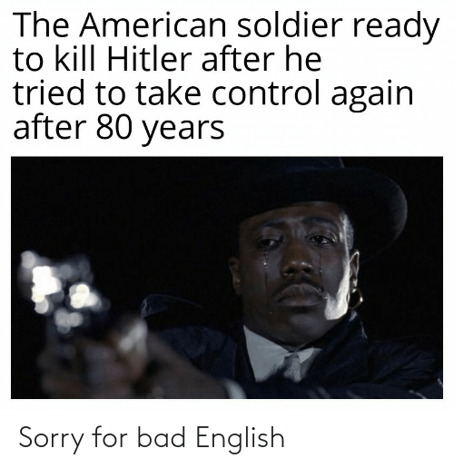 Kill Hitler: The American soldier ready  to kill Hitler after he  tried to take control again  after 80 years Sorry for bad English