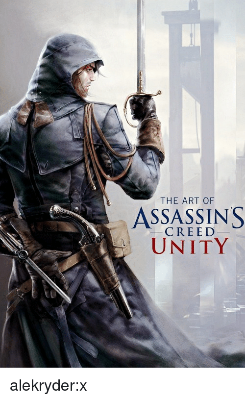 Assassin's Creed: THE ART OF  ASSASSINS  CREED  UNITY alekryder:x