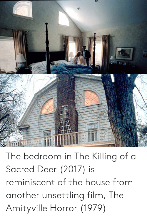 unsettling: The bedroom in The Killing of a Sacred Deer (2017) is reminiscent of the house from another unsettling film, The Amityville Horror (1979)