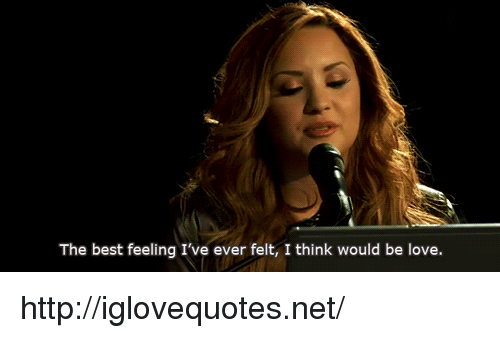 Love, Best, and Http: The best feeling I've ever felt, I think would be love. http://iglovequotes.net/