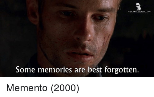Memes, 🤖, and Memento: THE BEST MOVIE LINES  Some memories are best forgotten. Memento (2000)