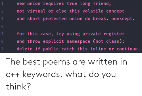 do you: The best poems are written in c++ keywords, what do you think?
