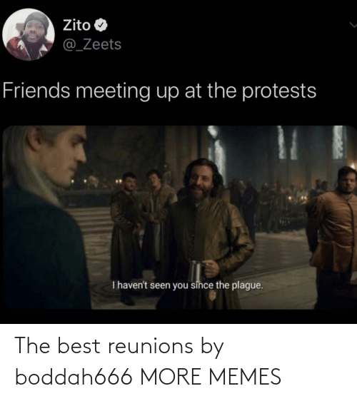 the best: The best reunions by boddah666 MORE MEMES