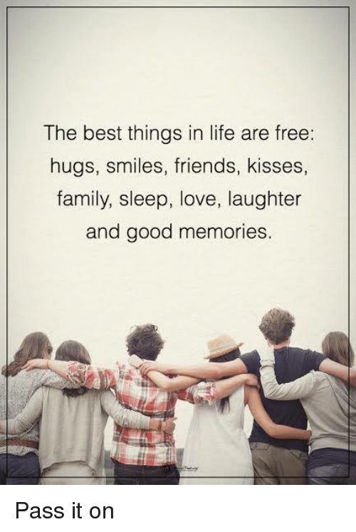free hugs: The best things in life are free:  hugs, smiles, friends  kisses,  family, sleep, love, laughter  and good memories Pass it on