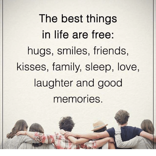 free hug: The best things  in life are free:  hugs, smiles, friends,  kisses, family, sleep, love,  laughter and good  memories.