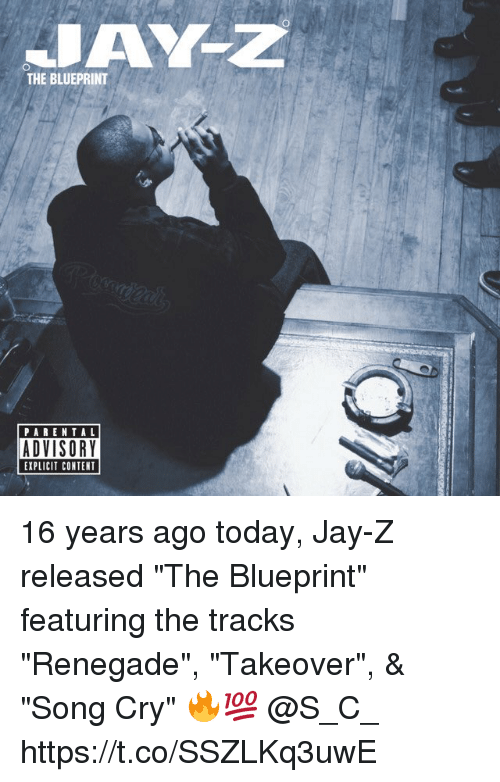 """Jays: THE BLUEPRINT  PARENTAL  ADVISORY  EXPLICIT CONTENT 16 years ago today, Jay-Z released """"The Blueprint"""" featuring the tracks """"Renegade"""", """"Takeover"""", & """"Song Cry"""" 🔥💯 @S_C_ https://t.co/SSZLKq3uwE"""