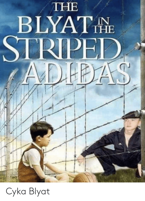 Adidas: THE  BLYATHE  IN  STRIPED  ADIDAS Cyka Blyat
