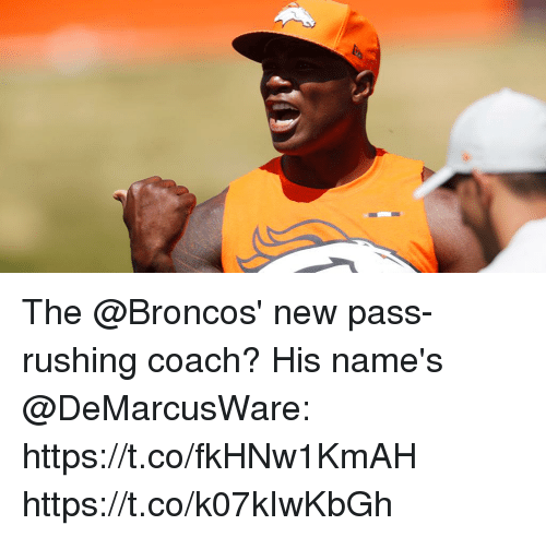 Memes, Broncos, and 🤖: The @Broncos' new pass-rushing coach?  His name's @DeMarcusWare:  https://t.co/fkHNw1KmAH https://t.co/k07kIwKbGh