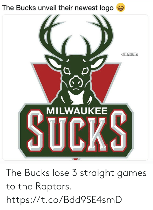 Memes, Games, and Milwaukee: The Bucks unveil their newest logo e  @NBAMEMES  SUCKS  MILWAUKEE The Bucks lose 3 straight games to the Raptors. https://t.co/Bdd9SE4smD