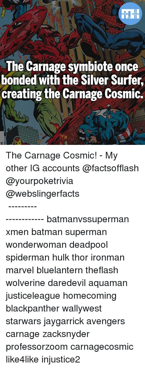 Batmane: The Carnage symbiote once  bonded with the Silver Surfer,  creating the Carnage Cosmic. The Carnage Cosmic! - My other IG accounts @factsofflash @yourpoketrivia @webslingerfacts ⠀⠀⠀⠀⠀⠀⠀⠀⠀⠀⠀⠀⠀⠀⠀⠀⠀⠀⠀⠀⠀⠀⠀⠀⠀⠀⠀⠀⠀⠀⠀⠀⠀⠀⠀⠀ ⠀⠀--------------------- batmanvssuperman xmen batman superman wonderwoman deadpool spiderman hulk thor ironman marvel bluelantern theflash wolverine daredevil aquaman justiceleague homecoming blackpanther wallywest starwars jaygarrick avengers carnage zacksnyder professorzoom carnagecosmic like4like injustice2