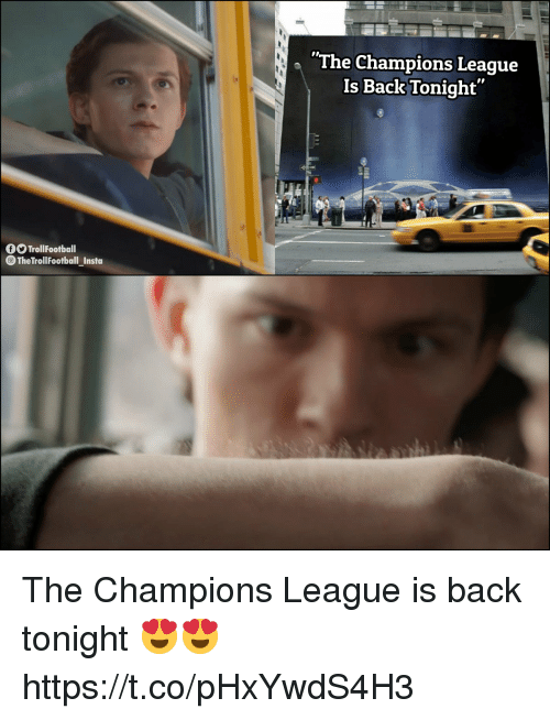 """Memes, Champions League, and Back: The Champions League  Is Back Tonight""""  O TrollFootball  The TrollFootball_Insta The Champions League is back tonight 😍😍 https://t.co/pHxYwdS4H3"""
