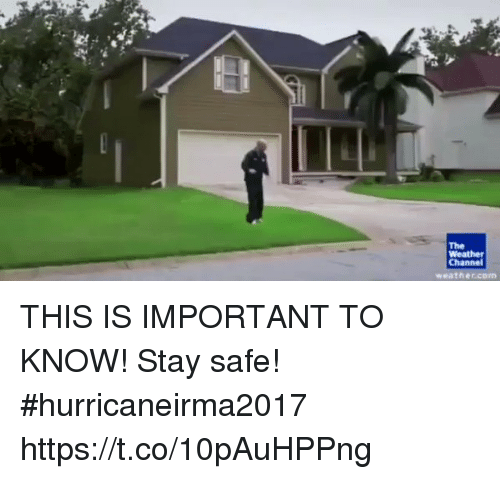 channeling: The  Channel  weathercom THIS IS IMPORTANT TO KNOW! Stay safe! #hurricaneirma2017 https://t.co/10pAuHPPng