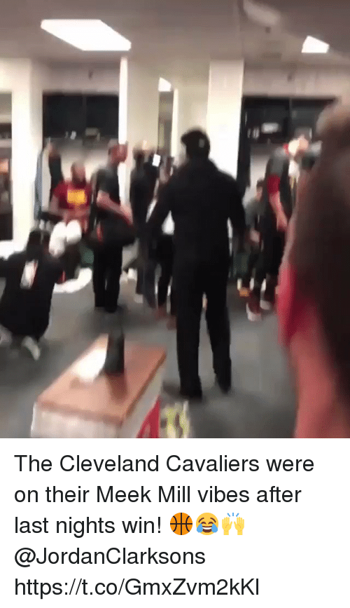 Meek Mill: The Cleveland Cavaliers were on their Meek Mill vibes after last nights win! 🏀😂🙌 @JordanClarksons https://t.co/GmxZvm2kKl