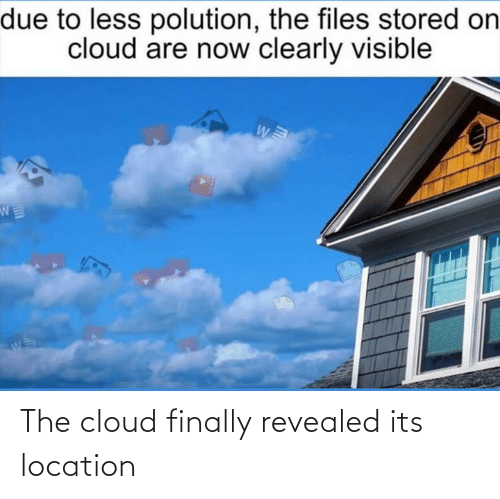Location: The cloud finally revealed its location