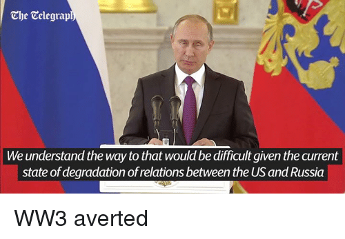 avert: The Colegrap  We understand the way to that would be difficult given the current  state of degradation of relations between the US and Russia WW3 averted