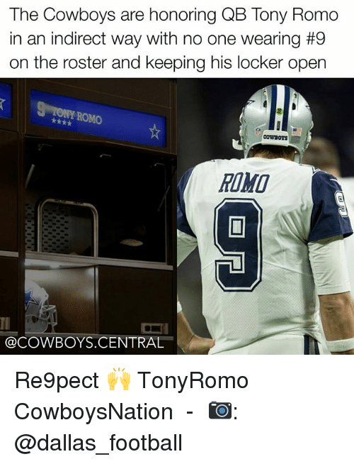 Cowboysnation: The Cowboys are honoring QB Tony Romo  in an indirect way with no one wearing #9  on the roster and keeping his locker open  ROMO  COWDOTS  @COWBOYS CENTRAL Re9pect 🙌 TonyRomo CowboysNation ✭ - 📷: @dallas_football