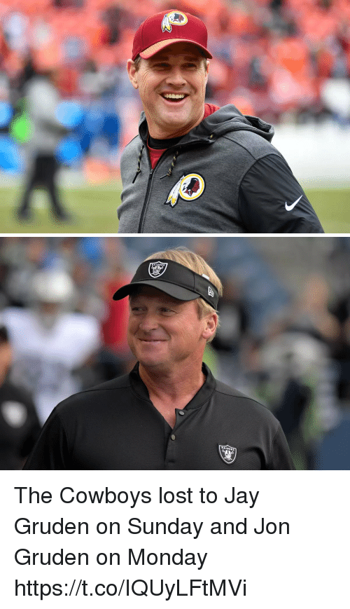 Dallas Cowboys, Jay, and Nfl: The Cowboys lost to Jay Gruden on Sunday and Jon Gruden on Monday https://t.co/IQUyLFtMVi