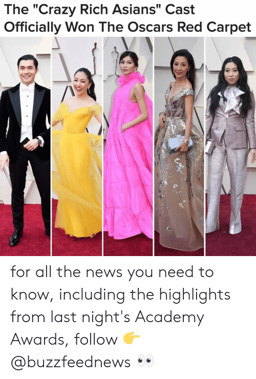 "the oscars: The ""Crazy Rich Asians"" Cast  Officially Won The Oscars Red Carpet for all the news you need to know, including the highlights from last night's Academy Awards, follow 👉@buzzfeednews 👀"