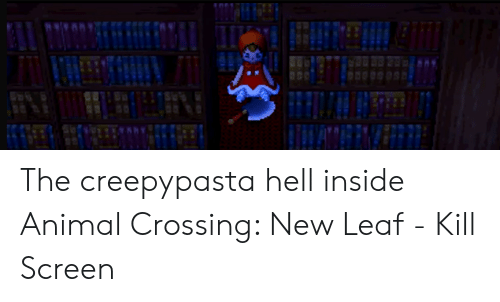 The Creepypasta Hell Inside Animal Crossing New Leaf - Kill