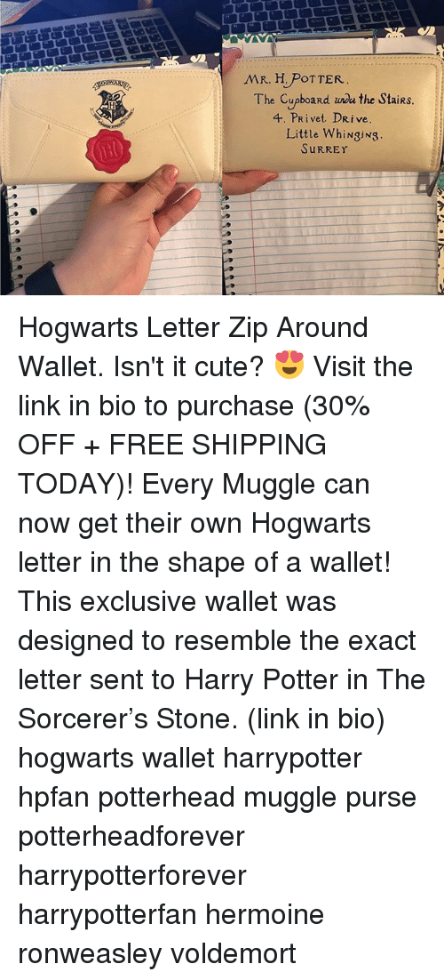 stoning: The Cupboard wa the StaiRS  4. PRivet DRive  Little WhiNgiNg  SURREY Hogwarts Letter Zip Around Wallet. Isn't it cute? 😍 Visit the link in bio to purchase (30% OFF + FREE SHIPPING TODAY)! Every Muggle can now get their own Hogwarts letter in the shape of a wallet! This exclusive wallet was designed to resemble the exact letter sent to Harry Potter in The Sorcerer's Stone. (link in bio) hogwarts wallet harrypotter hpfan potterhead muggle purse potterheadforever harrypotterforever harrypotterfan hermoine ronweasley voldemort