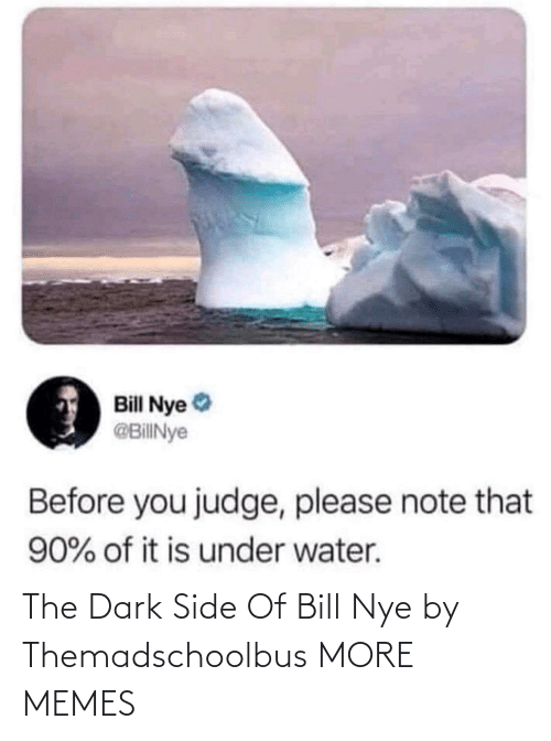 Nye: The Dark Side Of Bill Nye by Themadschoolbus MORE MEMES
