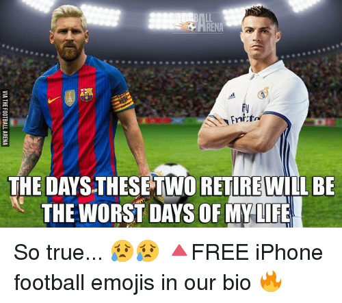 the worst day of my life: THE DAYS THESETWORETIREWILL BE  THE WORST DAYS OF MY LIFE So true... 😥😥 🔺FREE iPhone football emojis in our bio 🔥