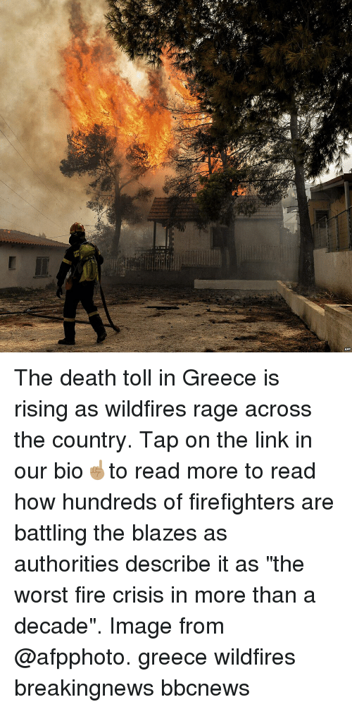 "Fire, Memes, and The Worst: The death toll in Greece is rising as wildfires rage across the country. Tap on the link in our bio☝🏽to read more to read how hundreds of firefighters are battling the blazes as authorities describe it as ""the worst fire crisis in more than a decade"". Image from @afpphoto. greece wildfires breakingnews bbcnews"