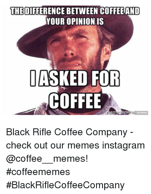 25+ Best Memes About Black Rifle Coffee Company   Black ...