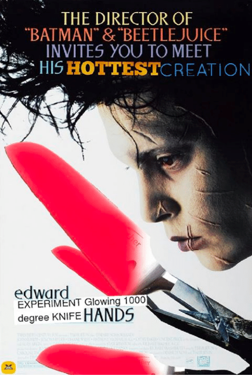 "Beetlejuice: THE DIRECTOR OF  ""BATMAN"" & BEETLEJUICE""  INVITES YOU TO MEET  HIS HOTTEST  CREATION  edward  EXPERIMENT Glowing 1000  degree KNIFE"