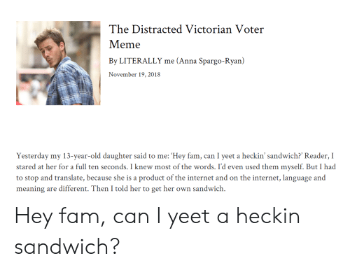 The Distracted Victorian Voter Meme by LITERALLY Me Anna Spargo-Ryan