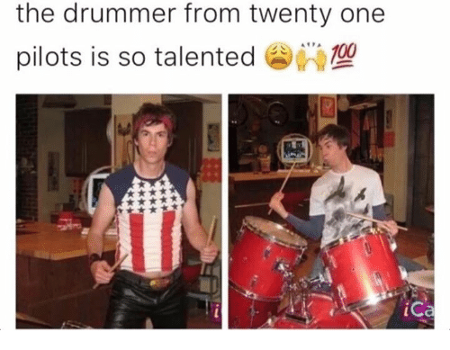 Drummers: the drummer from twenty one  pilots is so talented  109  Ca
