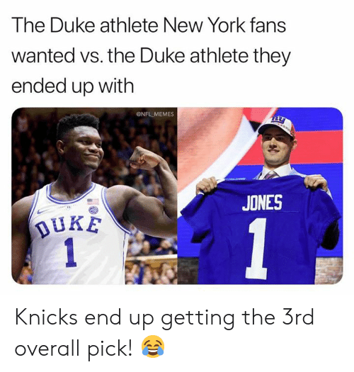 Athlete: The Duke athlete New York fans  wanted vs. the Duke athlete they  ended up with  ONFL MEMES  JONES  DUKE Knicks end up getting the 3rd overall pick! 😂