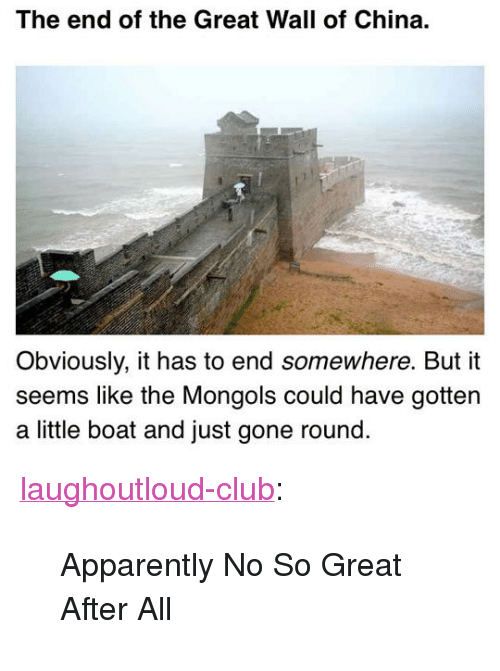 """the-great-wall: The end of the Great Wall of China.  Obviously, it has to end somewhere. But it  seems like the Mongols could have gottern  a little boat and just gone round <p><a href=""""http://laughoutloud-club.tumblr.com/post/170260523731/apparently-no-so-great-after-all"""" class=""""tumblr_blog"""">laughoutloud-club</a>:</p>  <blockquote><p>Apparently No So Great After All</p></blockquote>"""
