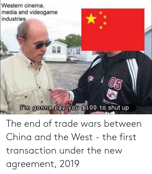 Transaction: The end of trade wars between China and the West - the first transaction under the new agreement, 2019