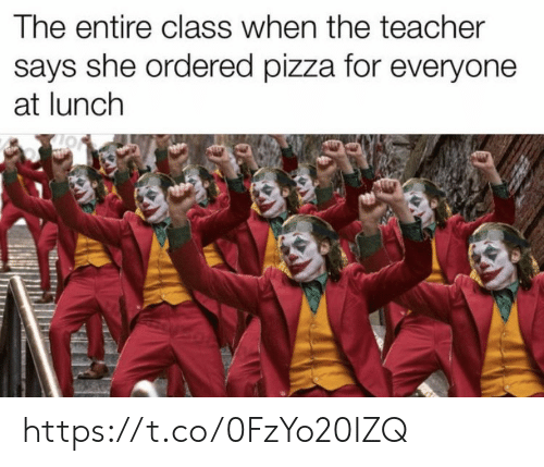 Says She: The entire class when the teacher  says she ordered pizza for everyone  at lunch https://t.co/0FzYo20IZQ
