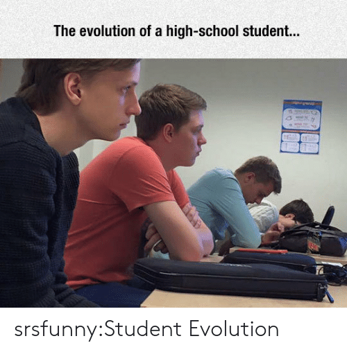 high-school-student: The evolution of a high-school student... srsfunny:Student Evolution