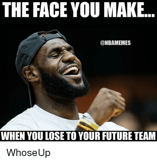Future, Nba, and Team: THE  FACE  YOU  MAKE.  @NBAMEMES  WHEN YOU LOSE TO YOUR FUTURE TEAM WhoseUp