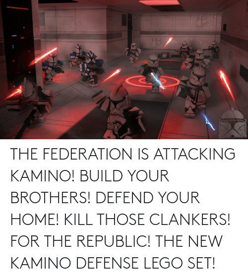 kamino: THE FEDERATION IS ATTACKING KAMINO! BUILD YOUR BROTHERS! DEFEND YOUR HOME! KILL THOSE CLANKERS! FOR THE REPUBLIC! THE NEW KAMINO DEFENSE LEGO SET!