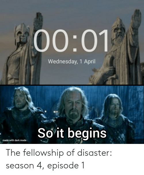 episode 1: The fellowship of disaster: season 4, episode 1